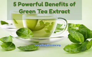 5 Powerful Benefits of Green Tea : Avoid Hype